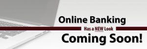 Online Banking Has a New Look Coming Soon